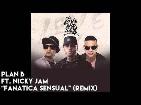 Plan B Feat Nicky Jam - Fanatica Sensual REMIX - YouTube