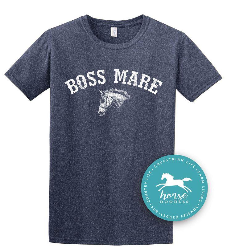 Boss Mare Horse Shirt   Equestrian Shirt   Horseback Riding   Horse Shirt  *New* Softstyle Unisex T Shirt    Soft by HorseDoodles on Etsy https://www.etsy.com/listing/509135212/boss-mare-horse-shirt-equestrian-shirt