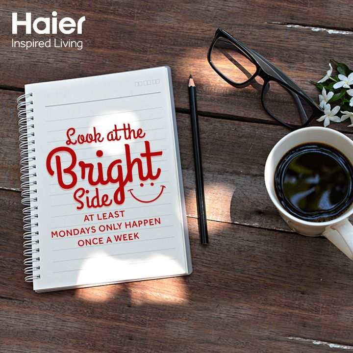 Here's your dose of #MondayMotivation from Haier to kick #MondayBlues! Have a happy #Monday, folks! #HaierLife
