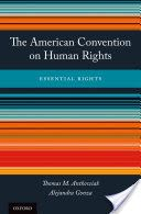 The American Convention on Human Rights : essential rights / Thomas M. Antkowiak, Alejandra Gonza. Oxford University Press, 2017