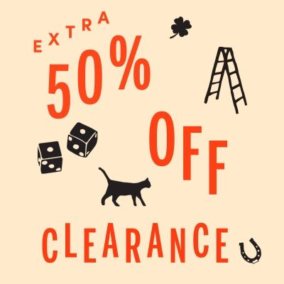PLUS, EXTRA 50% OFF CLEARANCE!