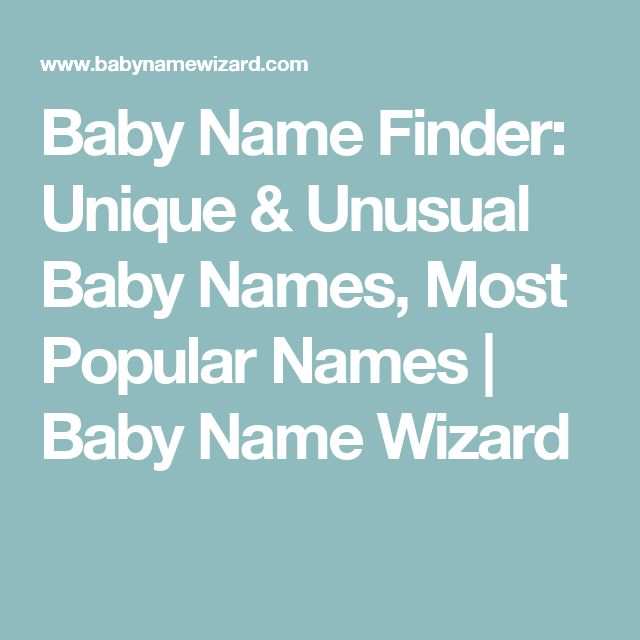 Baby Name Finder: Unique & Unusual Baby Names, Most Popular Names | Baby Name Wizard