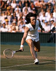 Billie Jean King:  I remember when Billie Jean King beat Boggy Riggs.  I wasn't an athlete but I knew it was important.  Billie Jean changed sports for women.