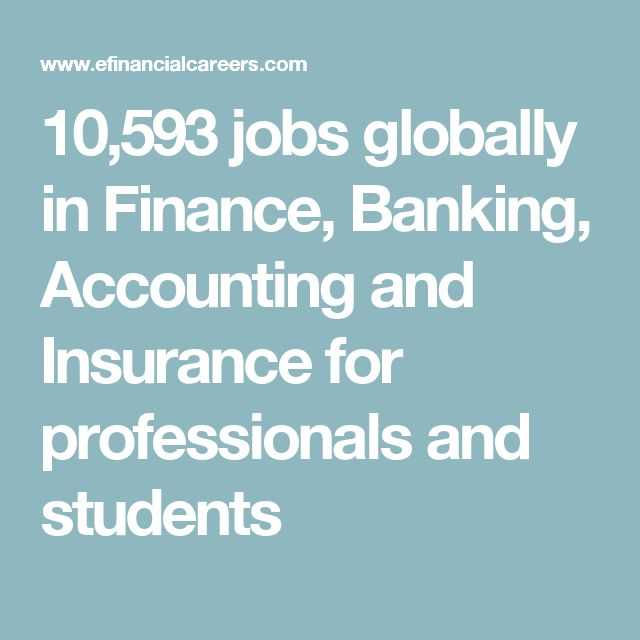10,593 jobs globally in Finance, Banking, Accounting and Insurance for professionals and students
