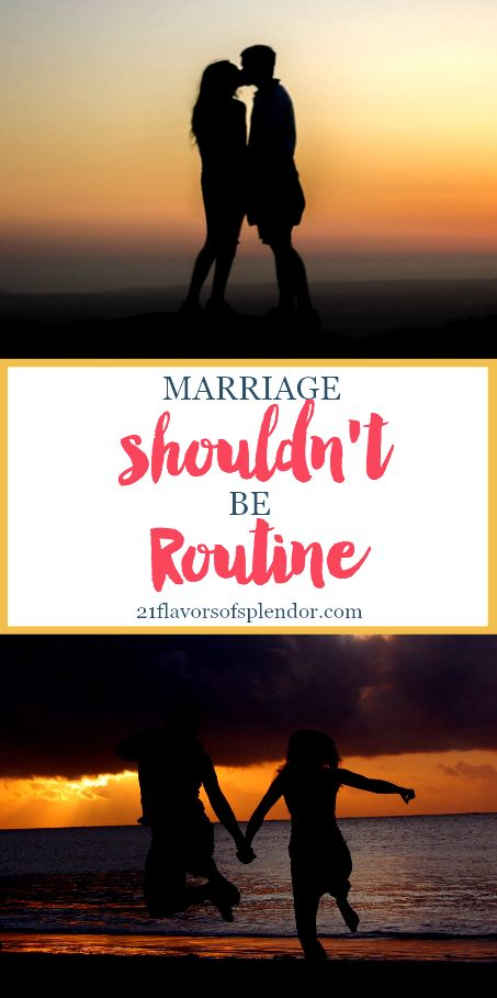 Marriage: Although having a routine in most aspects of life is a great thing, your marriage shouldn't be routine. Every marriage is unique, yet there are a few things we can all do keep our marriages fresh. Click…