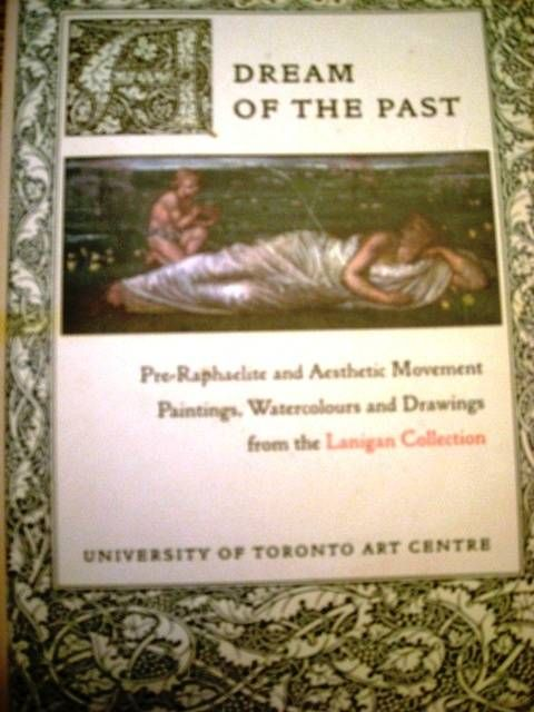 A Dream of the Past: Pre-Raphaelite and Aesthetic Movement Paintings, Watercolours and Drawings from the Lanigan Collection