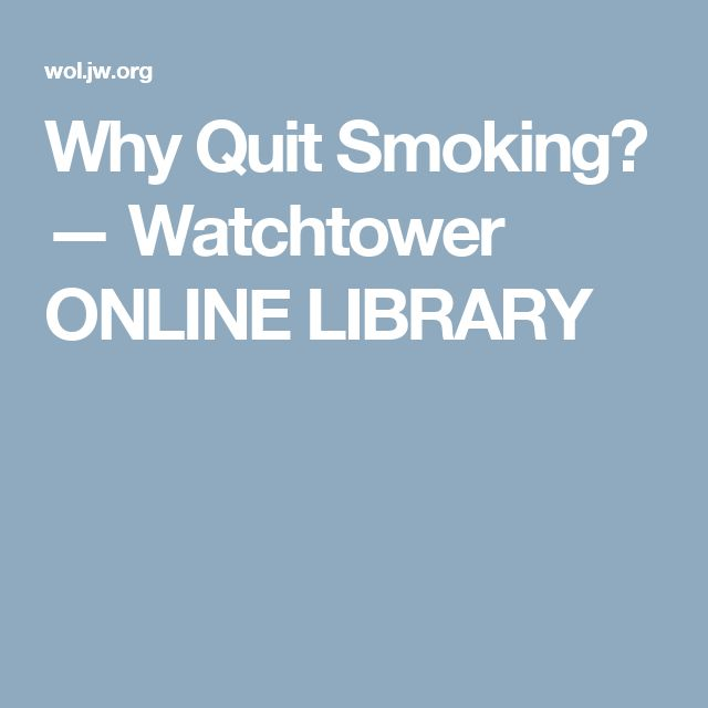 Why Quit Smoking? — Watchtower ONLINE LIBRARY