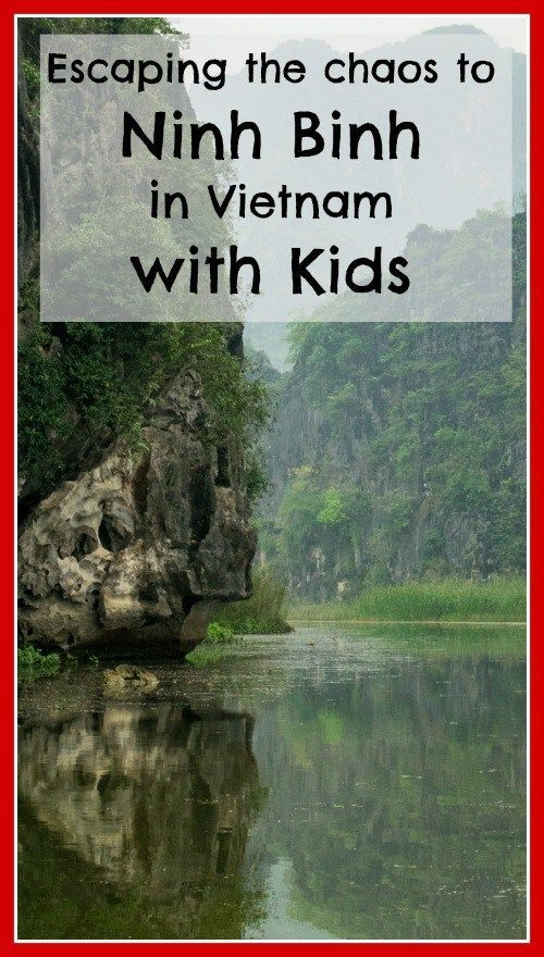 Have you ever considered visiting Ninh Binh in Vietnam? Click the image above for information on travelling to Ninh Binh in Vietnam with kids.