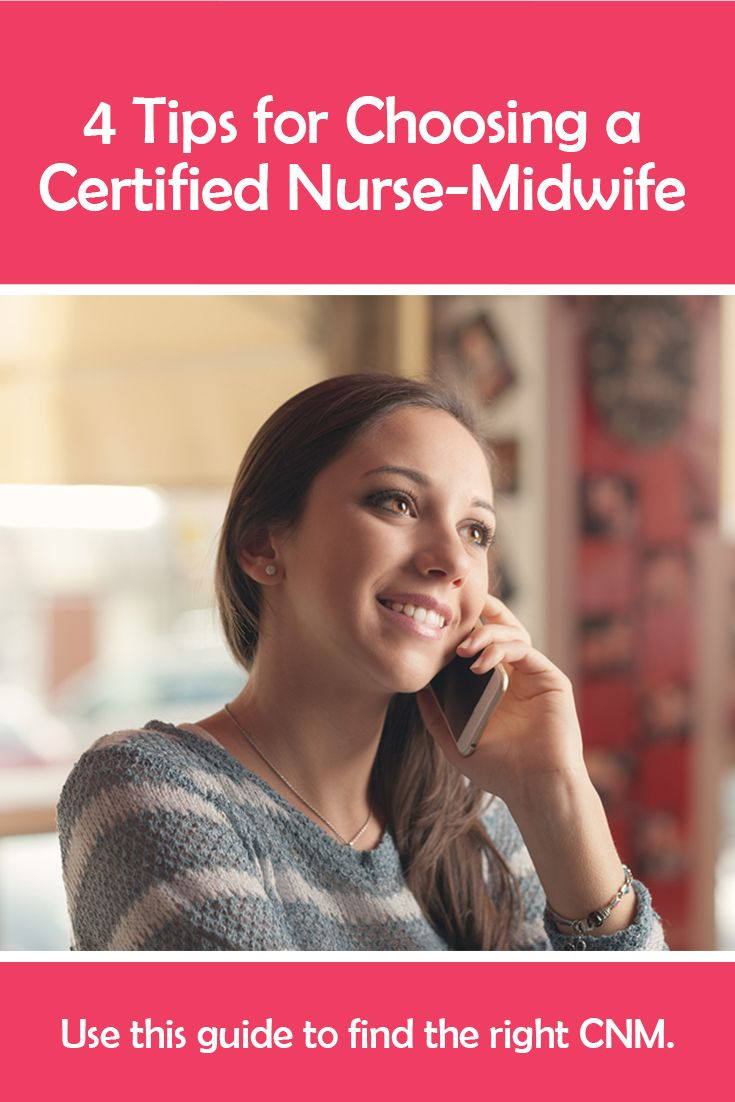 4 Tips for Choosing a Certified Nurse-Midwife | Use this helpful guide to find the right CNM. #CNM #nurse