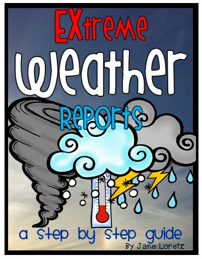 Extreme weather reports! These reports are easy to write with this step by step guide.  A favorite of my students!