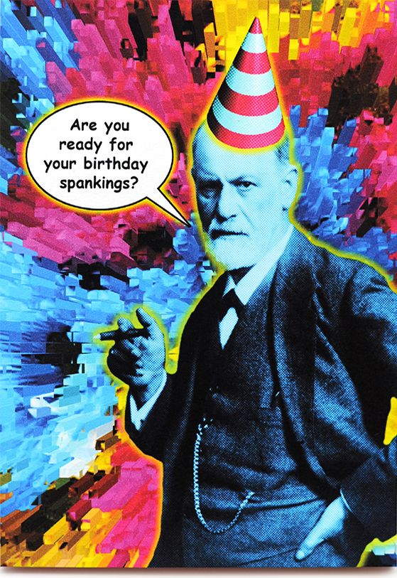 Funny Freud birthday card is crafted in Popliments' copyrighted psychedelic pop art style. Inspired by a historic photo of Freud, this greeting card has a color palette of pink, yellow and blue.   Front: Are you ready for your Birthday spankings? Inside: Because you're going to get one for every year!
