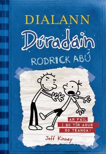 Wimpy Kid #2 as Gaeilge Wimpy Kid in Irish, Jeff Kinney Futa Fata Gaeilge Rodrick Rules -Rodrick Abú