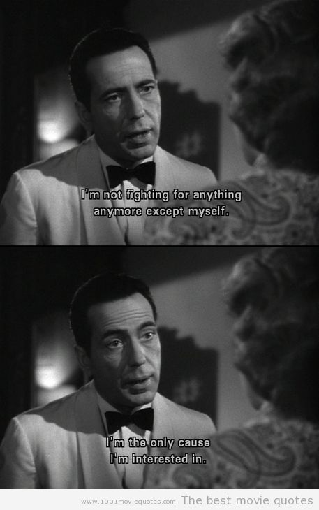 Casablanca (1942) - movie quote Sure Rick, may I have another drink or kiss.