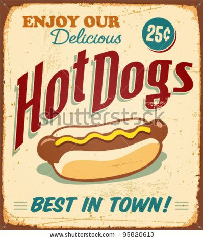 Vintage Hot Dogs Metal Sign - Vector Eps10. Grunge Effects Can Be Easily Removed. - 95820613 : Shutterstock