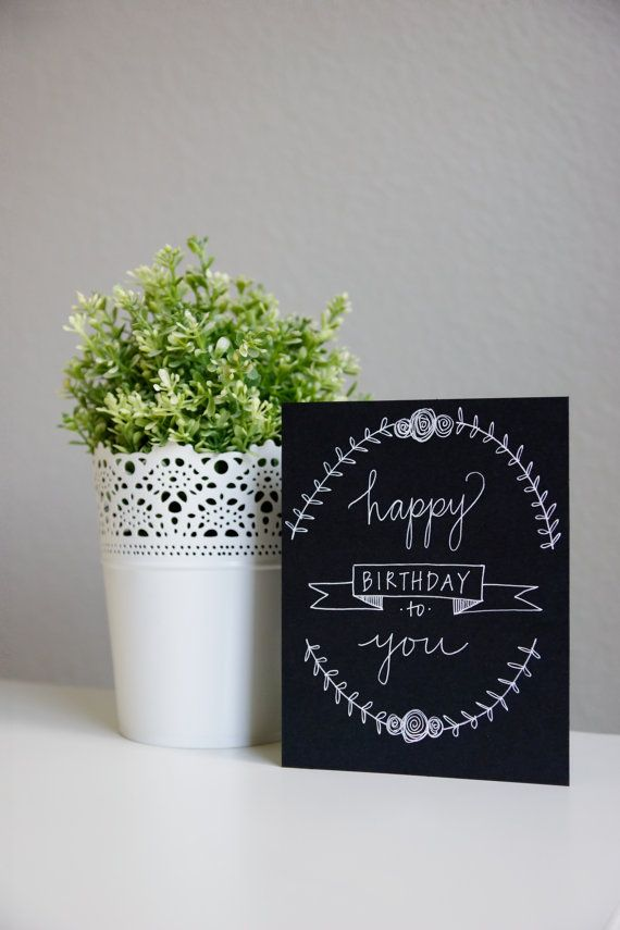 Happy Birthday to you by KatieSterbenz on Etsy Birthday Card, hand-lettering, chalkboard,