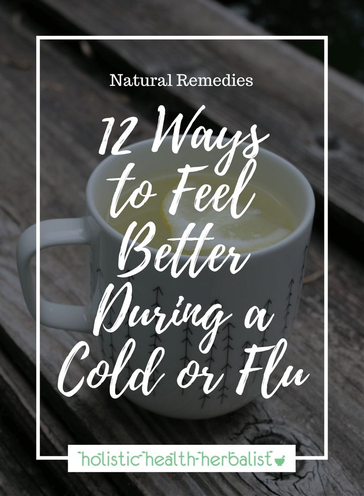 12 Ways to Feel Better During a Cold or Flu #coldandflu #naturalremedies