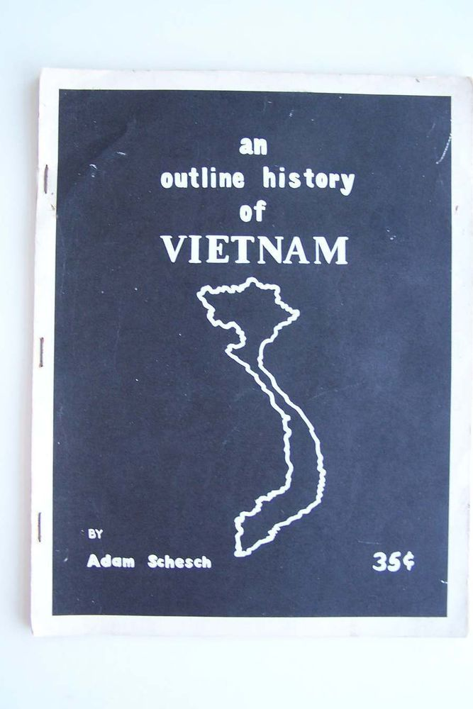 An outline history of Vietnam By Adam Schesch