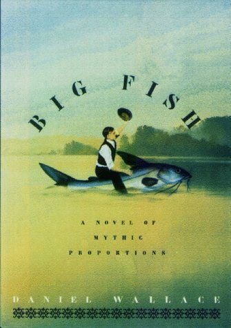 Book Review – Big Fish: A Novel of Mythic Proportions by Daniel Wallace