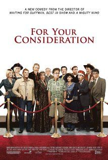"""For Your Consideration"" (dir. Christopher Guest, 2006) --- Mockumentary captures three no-name actors' reactions as they learn that their respective performances in the low-budget indie film ""Home For Purim,"" a drama set in the mid-1940s American South, are generating award-season buzz."