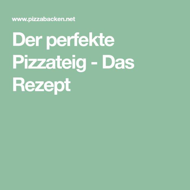 Der perfekte Pizzateig - Das Rezept
