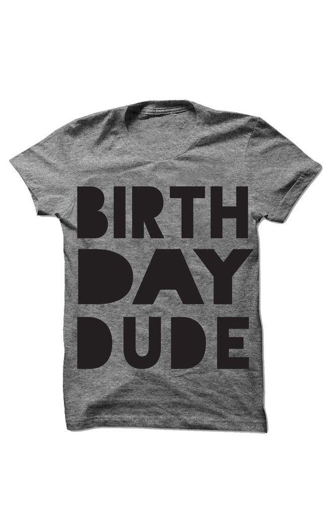 Birthday Dude - Grey