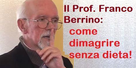Il Prof. Franco Berrino: dimagrire senza dieta.