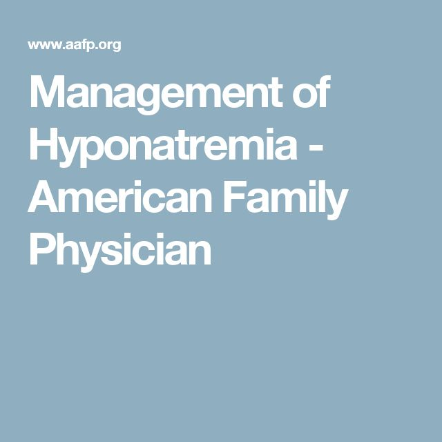 Management of Hyponatremia - American Family Physician