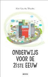Onderwijs voor de 21ste eeuw : een boek voor leerkrachten en ouders - Kris Van den Branden - #onderwijskunde #evalueren #krachtigeleeromgeving - plaatsnr. 450.46/012
