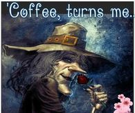 Coffee turns me into a good witch