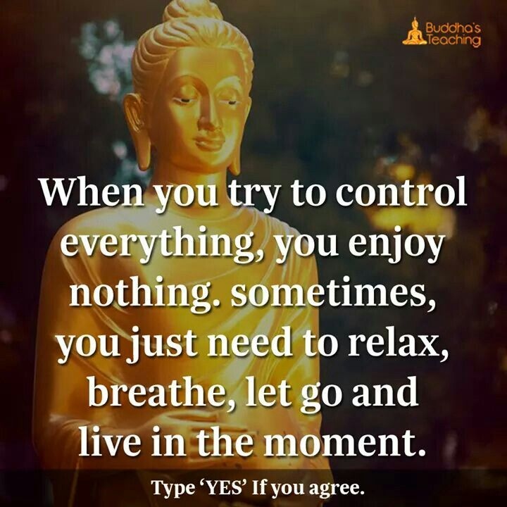 When you try to control everything u enjoy nothing