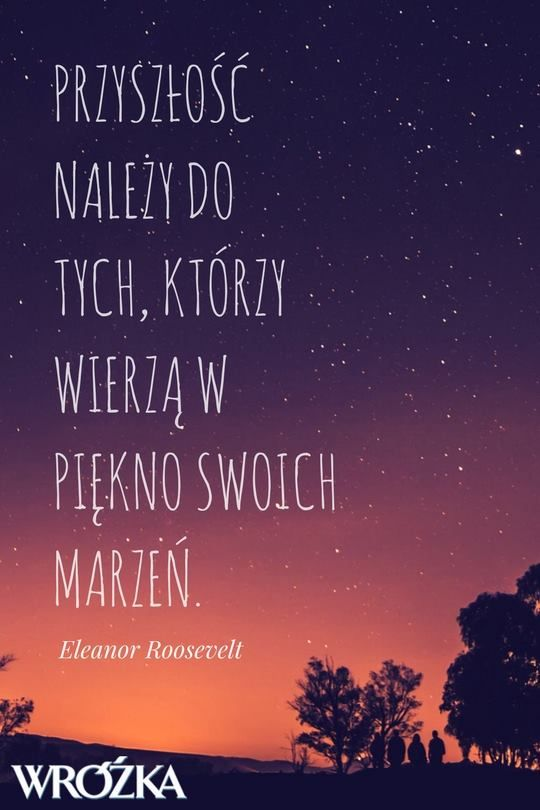 Spełniaj marzenia!  #przyszłość #marzenia #cytaty #aforyzmy #spełnianiemarzeń #szczęście #eleanorroosevelt #szczęście