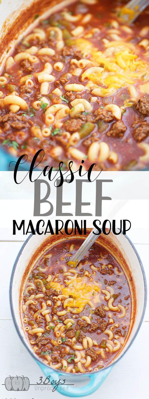 Classic Beef Macaroni Soup || One big pot of comfort food! Ready in just a little over 30 minutes, so it is perfect for any day of the week. Leftovers that taste amazing are a huge plus! || www.3boysunprocessed.com