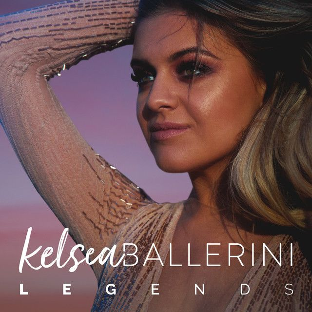 legends // kelsea ballerini