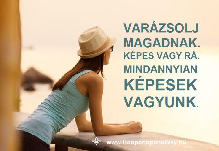 """Hálát adok a mai napért. Varázsolj magadnak. Fedezd fel a teremtő erődet. Képes vagy rá, Mindannyian képesek vagyunk. Engedd, hogy a bölcsességed vezéreljen, nem pedig az """"eszed"""". Így szeretlek, Élet! Köszönöm. Szeretlek ❤️ ⚜ Ho'oponoponoWay Magyarország ⚜ www.HooponoponoWay.hu"""