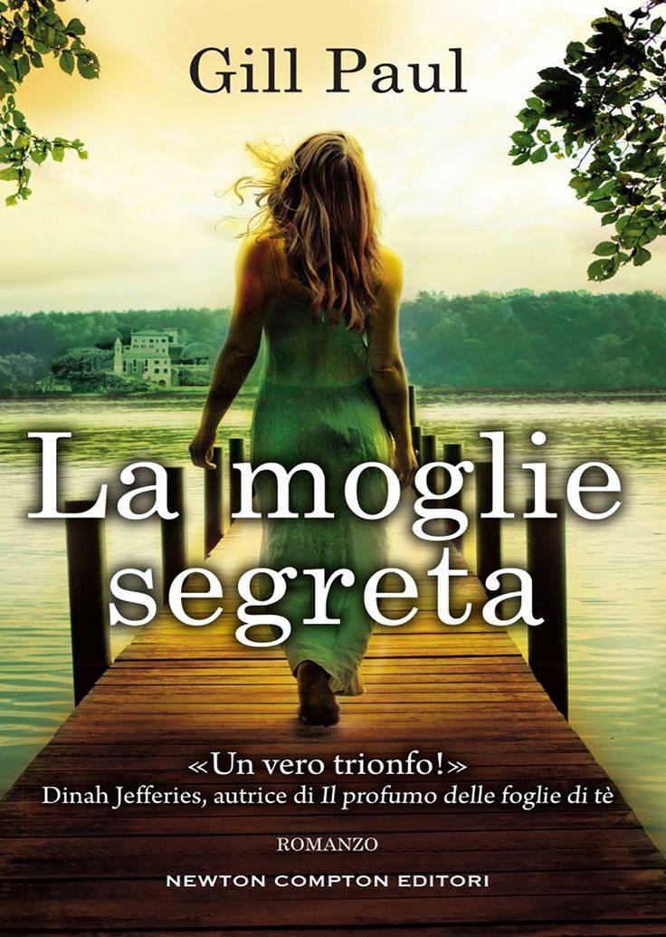 """18/05/2017 • Esce """"La moglie segreta"""" di Gill Paul edito da Newton Compton Editori"""