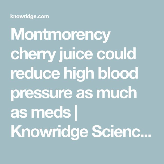 Montmorency cherry juice could reduce high blood pressure as much as meds | Knowridge Science Report
