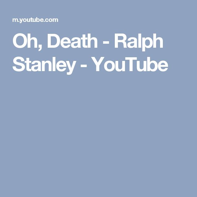 Oh, Death - Ralph Stanley - YouTube