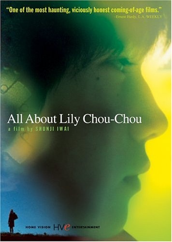 All About Lily Chou-Chou (2001) dir. Shunji Iwai