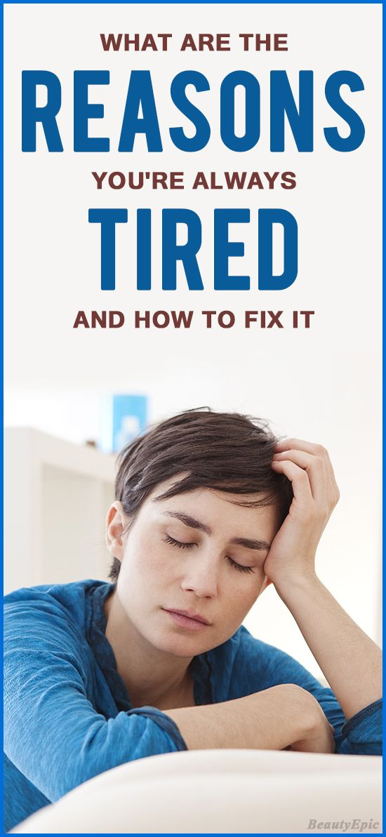 What Are The Reasons For Your Tiredness