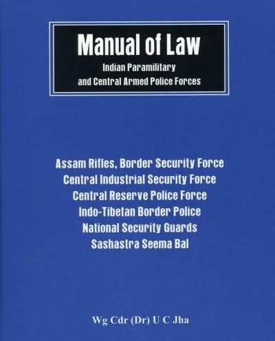 Manual of Law: Indian Paramilitary and Central Armed Police Forces