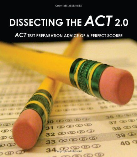Bestseller Books Online Dissecting The ACT 2.0: ACT TEST PREPARATION ADVICE OF A PERFECT SCORER or ACT TEST PREP WITH REAL ACT QUESTIONS Rajiv Raju, Silpa Raju $9.91  - http://www.ebooknetworking.net/books_detail-0984221212.html
