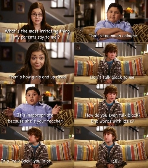 Modern Family. Gosh I love this show! My dad was actually just talking about this one!