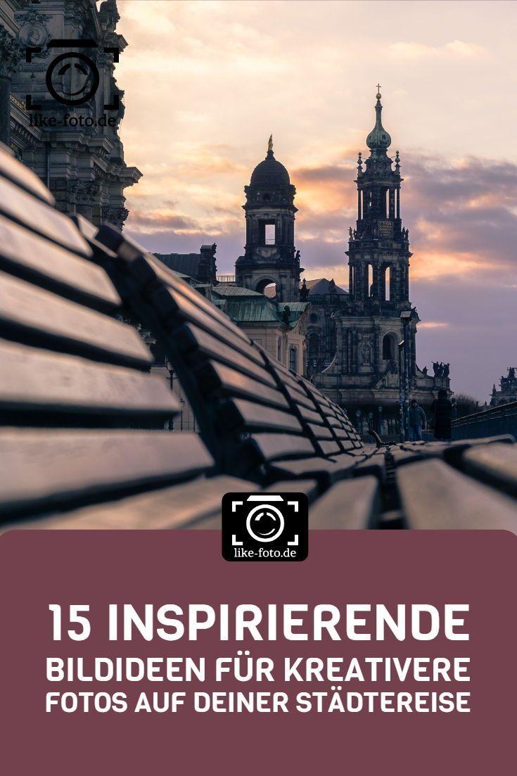 15 Bildideen: Bessere Fotos auf deiner Städtereise