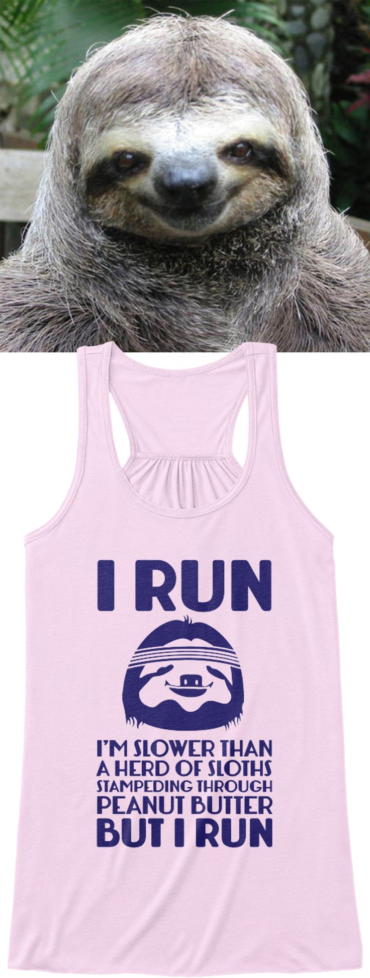I'm slower than a heard of sloths stampeding through peanut butter but I run.  Available in multiple styles and colors.  Reserve yours by clicking on the image before they are gone.