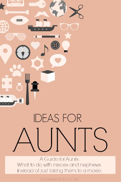 Ideas for Aunts to play and build memories with nieces and nephews.  Be the Fun Aunt!