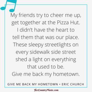 Eric Church Give Me Back My Hometown Lyrics At HerCountryMusic