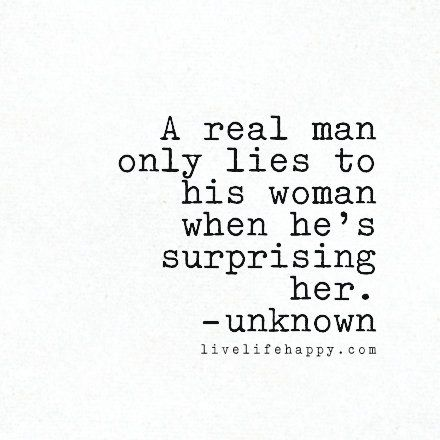 A Real Man Only Lies to His