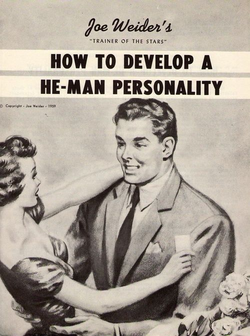 'Trainer of the Stars' Joe Weider's 'How to Develop a He-Man Personality', 1959.