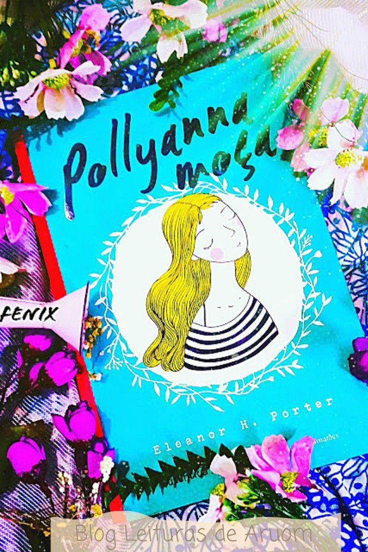 Pollyana Moca Eleanor H Porter Em 2020 Resenhas De Livros