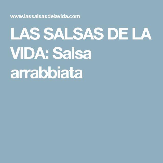 LAS SALSAS DE LA VIDA: Salsa arrabbiata